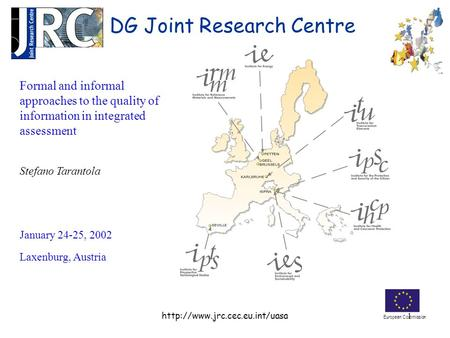 European Commission  DG Joint Research Centre Formal and informal approaches to the quality of information in integrated.