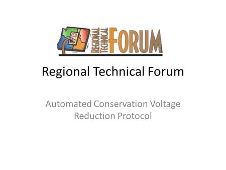 Regional Technical Forum Automated Conservation Voltage Reduction Protocol.