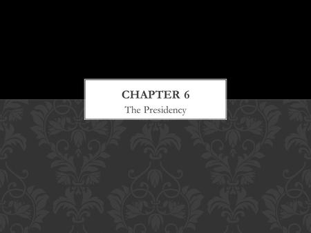 The Presidency. CH. 6 SEC. 1 The President  Article two of the Constitution outlines the Executive branch  It assigns the president the following duties: