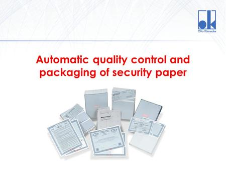 Automatic quality control and packaging of security paper.