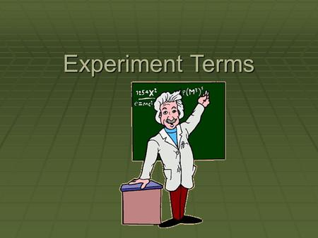 Experiment Terms. Theory vs. Hypothesis  A hypothesis is a proposed testable explanation for an observable phenomenon.  When a set of hypothesis is.