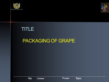 TITLE PACKAGING OF GRAPE. Introduction Packaging of Grape India is the second largest producer of fruits and vegetables It will have significance only.