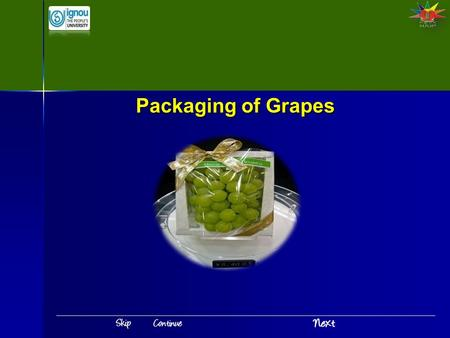 Packaging of Grapes. Introduction India is the second largest producer of fruits and vegetables in the world. Such a high production has no significance.