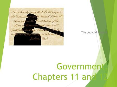 Government, Chapters 11 and 12 The Judicial Branch.