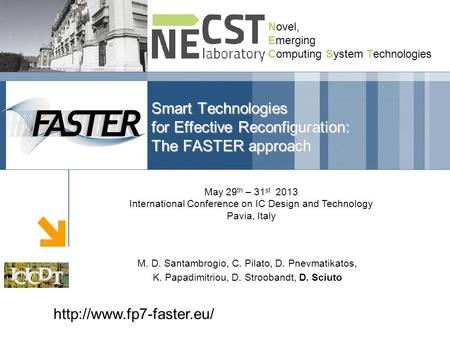 DIPARTIMENTO DI ELETTRONICA E INFORMAZIONE Novel, Emerging Computing System Technologies Smart Technologies for Effective Reconfiguration: The FASTER approach.