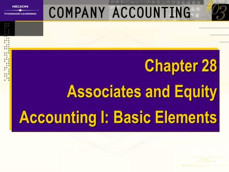 Chapter 28 Associates and Equity Accounting I: Basic Elements.