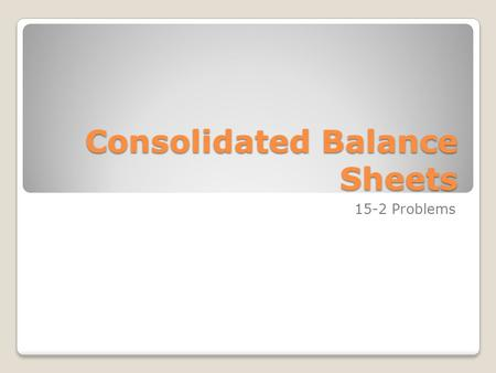 Consolidated Balance Sheets 15-2 Problems. 15-2 Consolidated Balance Sheet: All Commercial Banks Assets: Initial Data Lower Discount Rate = 1 Bill new.
