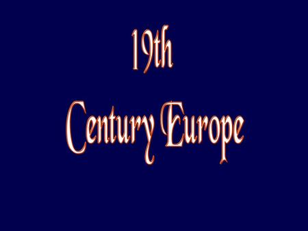 Europe in 1812 The Congress of Vienna (September 1, 1814 – June 9, 1815)