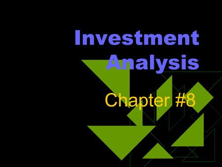 Investment Analysis Chapter #8. Time Value of Money u How does time affect money? u Does money increase or decrease over time?