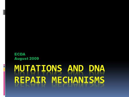 ECDA August 2009. Genetic disorders is now known to be a result of alterations of DNA sequences which correspondingly results in alterations of the amino.