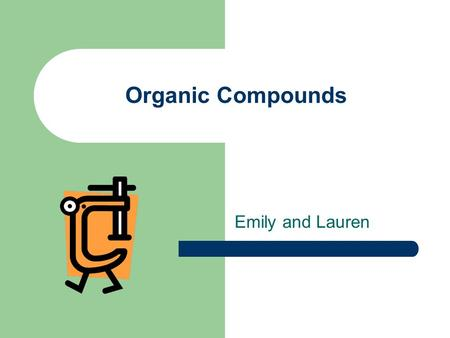 Organic Compounds Emily and Lauren. Carbohydrates Carbohydrates have a 2:1 ratio of hydrogen to oxygen. Ex. Glucose C 6 H 12 O 6 When sugars are broken.