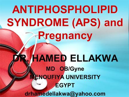 ANTIPHOSPHOLIPID SYNDROME (APS) and Pregnancy
