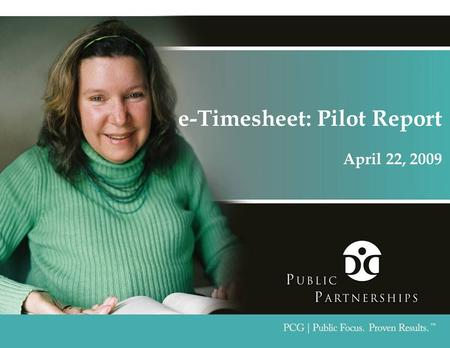 E-Timesheet: Pilot Report April 22, 2009. Page 2 Agenda  Purpose of Pilot  Overview: what we have learned  Improvements  Upcoming Marketing, Roll-out,