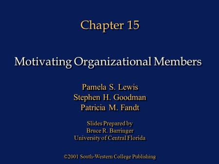 Chapter 15 ©2001 South-Western College Publishing Pamela S. Lewis Stephen H. Goodman Patricia M. Fandt Slides Prepared by Bruce R. Barringer University.