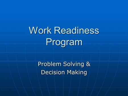 Work Readiness Program Problem Solving & Decision Making.