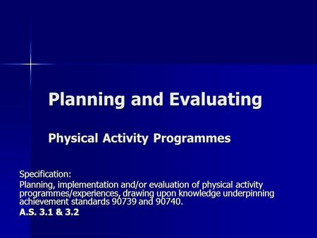 Planning and Evaluating Physical Activity Programmes Specification: Planning, implementation and/or evaluation of physical activity programmes/experiences,