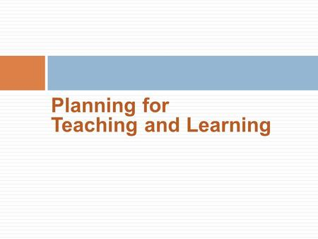 Planning for Teaching and Learning
