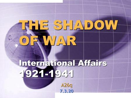 THE SHADOW OF WAR International Affairs