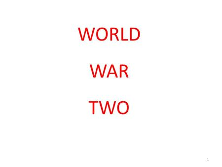 1 WORLD WAR TWO 2 WORLD WAR II PRODUCED BY Multimedia Learning, LLC   WRITTEN BY HERSCHEL.