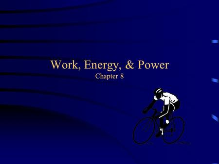 Work, Energy, & Power Chapter 8. Let's start with WORK… Work is only done if an object is displaced by the force, in the same direction as the force!