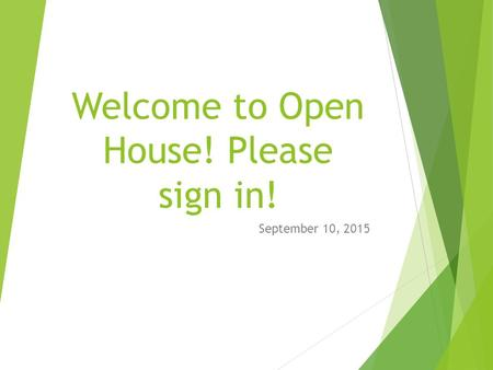 Welcome to Open House! Please sign in!