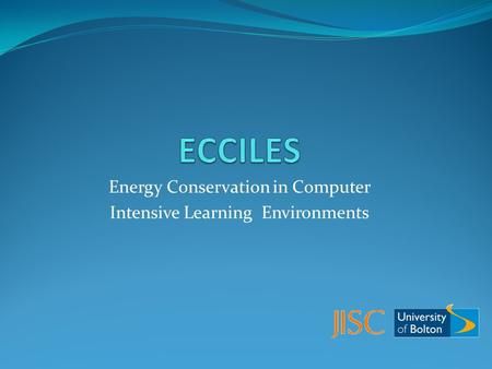 Energy Conservation in Computer Intensive Learning Environments.