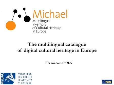 The multilingual catalogue of digital cultural heritage in Europe Pier Giacomo SOLA.