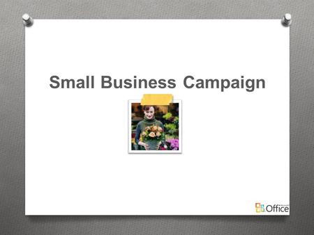 Small Business Campaign. Messaging I want it all, because sometimes I have to do it all.