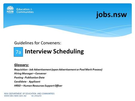 Guidelines for Conveners: Interview Scheduling Glossary: Requisition - Job Advertisement (open Advertisement or Pool Merit Process) Hiring Manager – Convener.