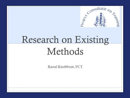 Research on Existing Methods Raoul Knobbout, PCT.