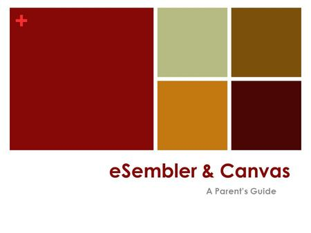 + eSembler & Canvas A Parent's Guide. + What is eSembler? eSembler is a web-based grade book designed for use in the K- 12 school districts. It allows.