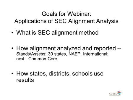 Goals for Webinar: Applications of SEC Alignment Analysis