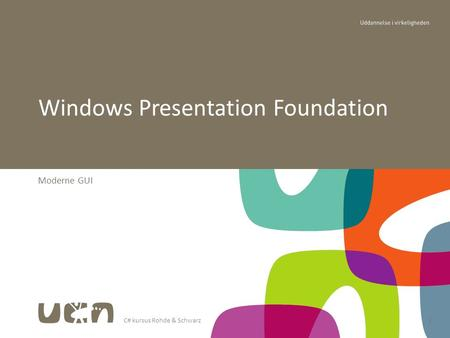 C# kursus Rohde & Schwarz1 Moderne GUI Windows Presentation Foundation.