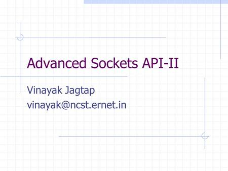 Advanced Sockets API-II Vinayak Jagtap