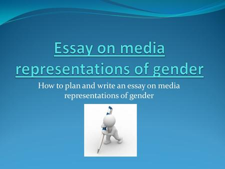 Essay on media representations of gender