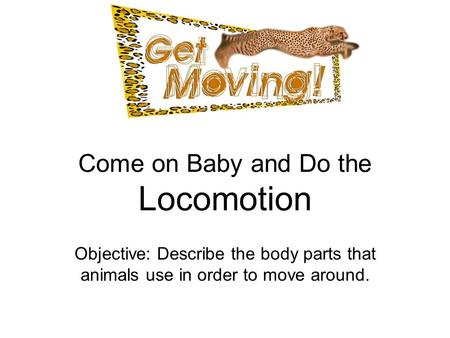 Come on Baby and Do the Locomotion