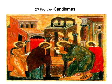 2 nd February- Candlemas. In popular tradition, this day is called  the bear's day. It is believed that now is the time when winter stay face to face.