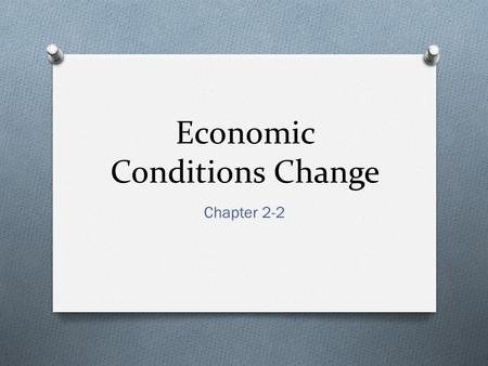 Economic Conditions Change