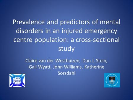 Prevalence and predictors of mental disorders in an injured emergency centre population: a cross-sectional study Claire van der Westhuizen, Dan J. Stein,