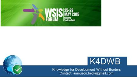 K4DWB Knowledge for Development Without Borders Contact: