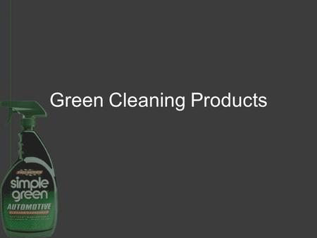 Green Cleaning Products. Risks 90 percent of their days indoors air pollutants indoors can be 2-5 times, and occasionally up to 100 times, higher than.