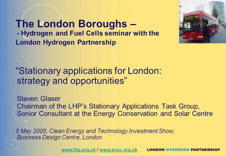 "The London Boroughs – - Hydrogen and Fuel Cells seminar with the London Hydrogen Partnership ""Stationary applications for London: strategy and opportunities"""