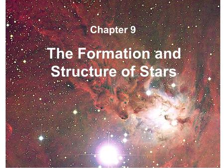 The Formation and Structure of Stars Chapter 9. The space between the stars is not completely empty, but filled with very dilute gas and dust, producing.