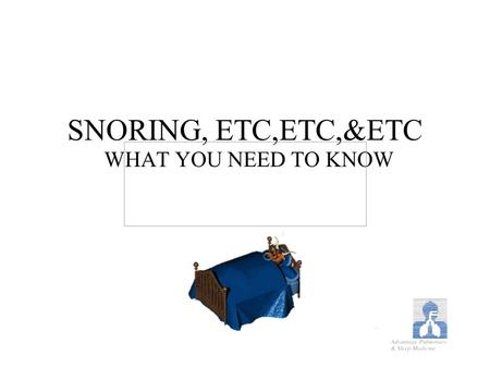 SNORING, ETC,ETC,&ETC WHAT YOU NEED TO KNOW. WHAT CAN MAKE FOR RESTORITIVE SLEEP ADIQUATE SLEEP CYCLE ADIQUATE AMOUNT OF SLEEP ABSENCE OF DISORDERS THAT.