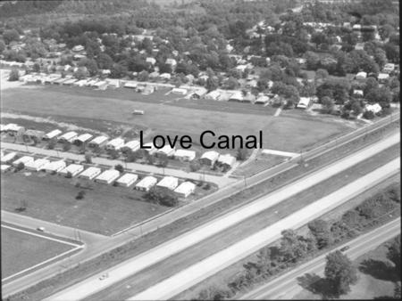 Love Canal.