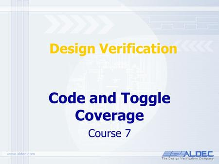 Design Verification Code and Toggle Coverage Course 7.