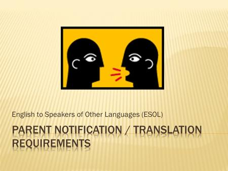 English to Speakers of Other Languages (ESOL).  Prohibits discrimination based on race, color or national origin in programs receiving federal assistance.