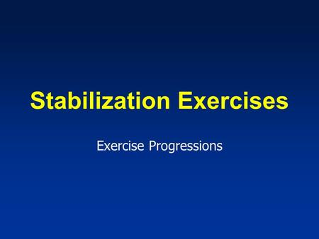 Stabilization Exercises Exercise Progressions. Hollowing vs. Bracing.