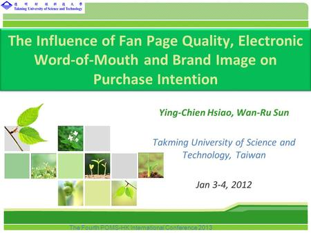 L/O/G/O The Influence of Fan Page Quality, Electronic Word-of-Mouth and Brand Image on Purchase Intention Ying-Chien Hsiao, Wan-Ru Sun Takming University.