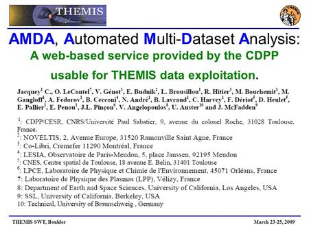 AMDA, Automated Multi-Dataset Analysis: A web-based service provided by the CDPP usable for THEMIS data exploitation. THEMIS SWT, Boulder March 23-25,